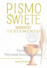 Pismo Święte Nowego Testamentu / obw. komunijna - ,