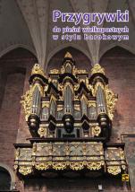 Przygrywki do pieśni wielkopostnych w stylu barokowym - , oprac. Mateusz Peciak