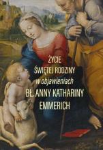 Życie Świętej Rodziny bł. Anna Katharina Emmerich - , bł. Anna Katharina Emmerich