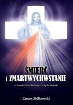 Śmierć i zmartwychwstanie  - w świetle Pisma Świętego i w życiu Kościoła, Zenon Ziółkowski