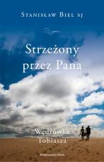 Strzeżony przez Pana - Wędrówka Tobiasza, Stanisław Biel SJ
