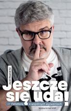 Jeszcze się uda! - Felietony o wspólnych wyzwaniach, Jacek Siepsiak SJ