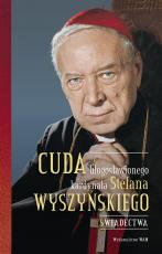 Cuda błogosławionego kardynała Stefana Wyszyńskiego - Świadectwa, o. Gabriel Bartoszewski OFMCap, Aniela Michalska