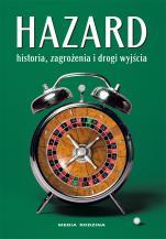 Hazard - Historia, zagrożenia i drogi wyjścia, red. Bohdan T. Woronowicz