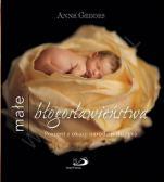 Małe błogosławieństwa - Prezent z okazji narodzin dziecka, Anne Geddes