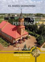 Na peryferiach - Homilie w Roku B, ks. Marek Skierkowski