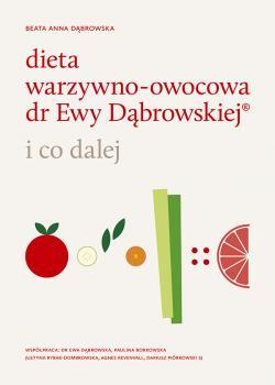 5 Kluczowych Filarow Wychodzenia Z Diety Warzywno Owocowej Dr Ewy